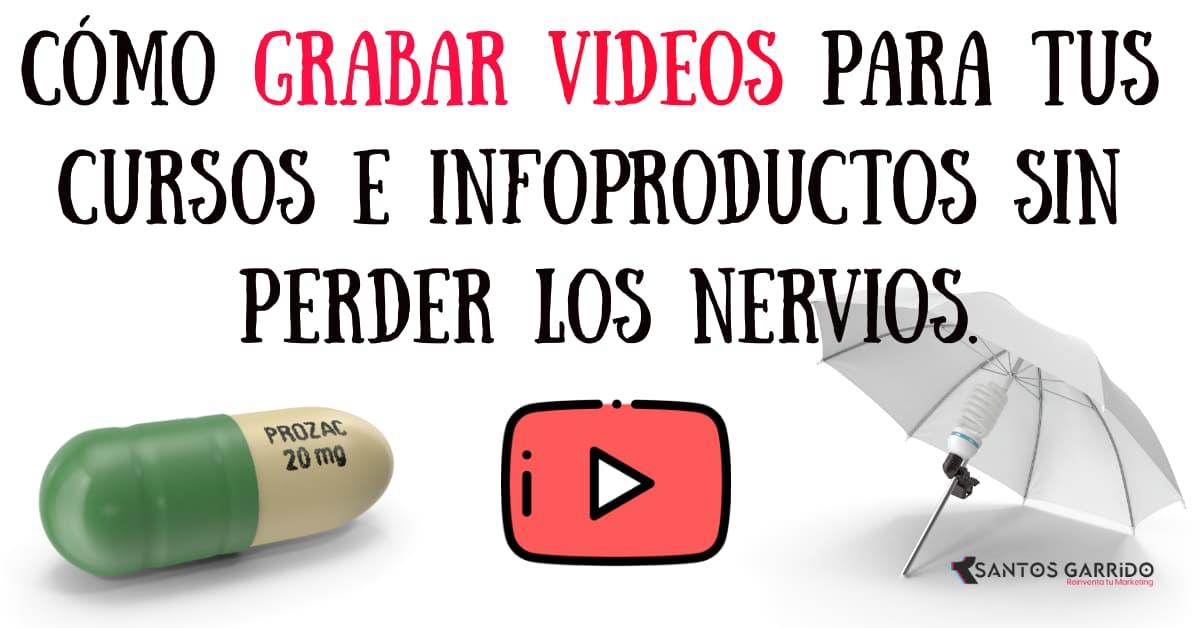 Grabar videos para tus infoproductos